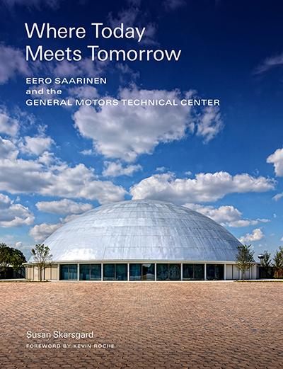 """Where Today Meets Tomorrow: Eero Saarinen and the General Motors Technical Center"""