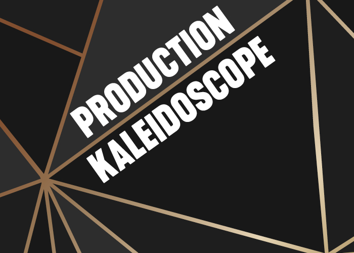 Production Kaleidoscope