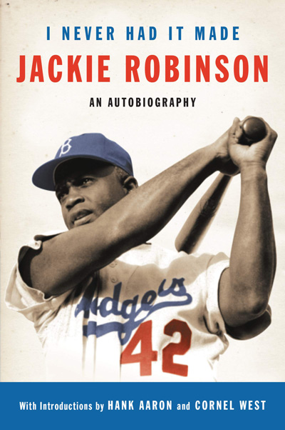 I Never Had It Made: An Autobiographical Of Jackie Robinson cover