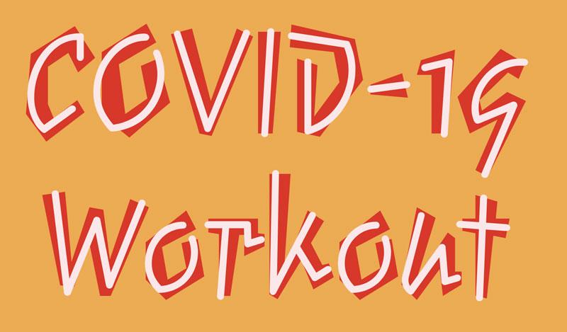 COVID-19 Workout