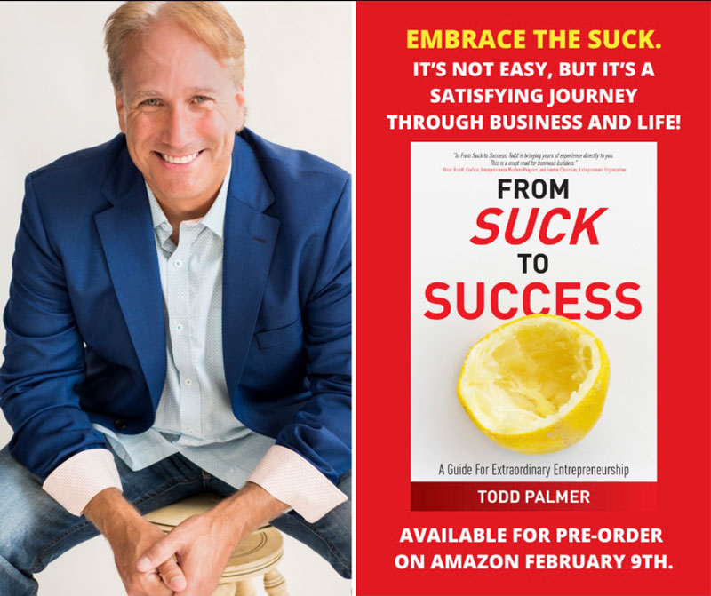 "Todd Palmer and ""From Suck to Success"""
