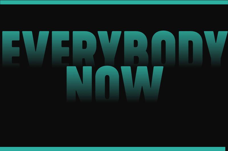 Everybody Now