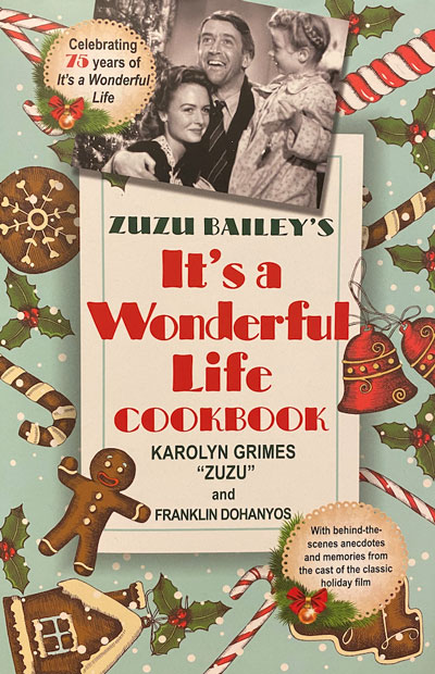 """""""Zuzu Bailey's It's A Wonderful Life Cookbook"""" is available now. // Courtesy of Franklin Dohanyos"""